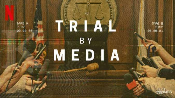 Film Trial By Media sudah tayang di Netflix, usaha media New York capai rating tinggi